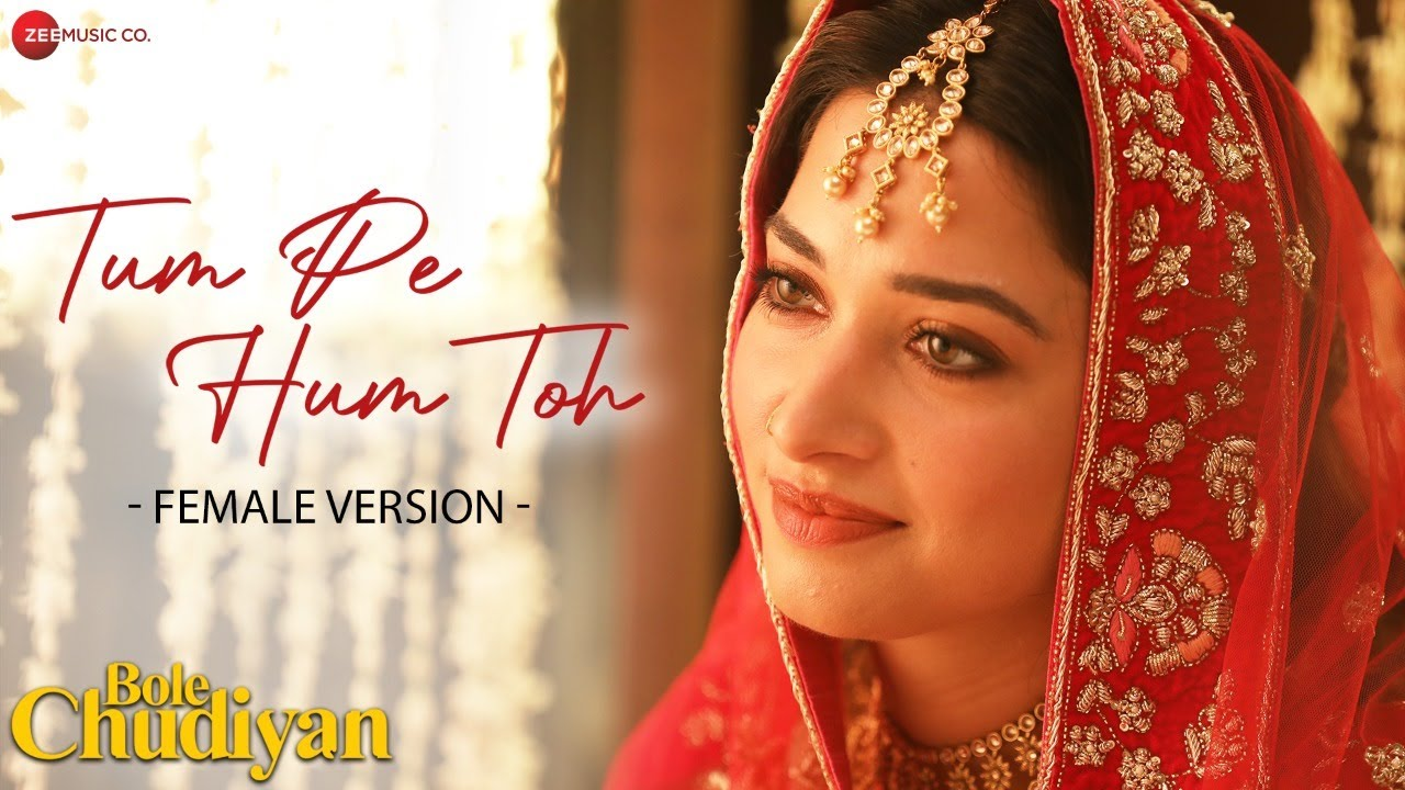 Tum Pe Hum Toh - Female | Bole Chudiyan | Nawazuddin, Tamannaah | Jyotica Tangri , Raghav S, Laado| Jyotica Tangri Lyrics