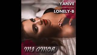 YANVE feat.  LONELY-B -   MI AMOR