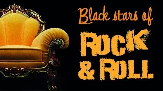 Black Stars of Rock & Roll - From Electric Blues to Early Rock & Roll