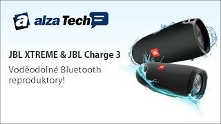 JBL Xtreme a JBL Charge 3: Voděodolné Bluetooth repráky! - AlzaTech #369