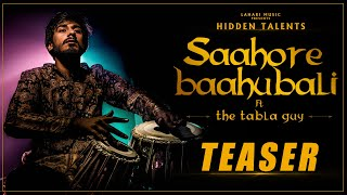 Saahore Baahubali Ft The Tabla Guy Teaser | Hidden Talents | Nikhil Paralikar | M.M.Keeravani