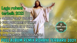 FULL ALBUM REMIX ROHANI BATAK TERBARU 2021 By Gabriel Studio...