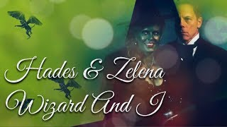 Zelena & Hades - Wizard And I