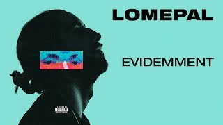 Lomepal   Evidemment (lyrics Video)
