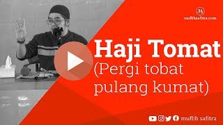 preview picture of video '1439H-82 | Haji Tomat (Pergi tobat pulang kumat) | Ustadz Muflih Safitra'