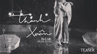 Thanh Xuân - Da LAB (MV Teaser)