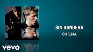 Sin Bandera - Sirena