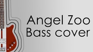 Angel Zoo   Phlake [Bass Cover]