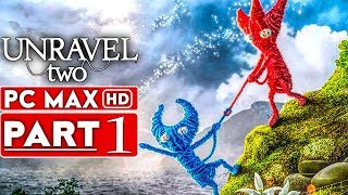 UNRAVEL 2 Gameplay Walkthrough Part 1 [1080p HD PC MAX SETTINGS] - No Commentary (Unravel Two)