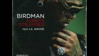 Always Strapped - Birdman feat. Lil Wayne (with lyrics)