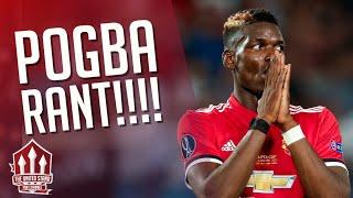 Paul POGBA RANT! Manchester United News