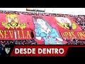 ¡El Sevilla 3- Betis 2 Desde Dentro!