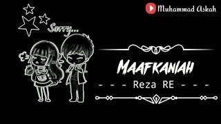 Reza Re Maafkanlah Mantan Terindah Video Gambar Lirik Lagu Lagu Terbaik 2018