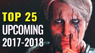 Top 25 Upcoming Games of 2017-2018 | PC, Switch, PS4, Xbox One