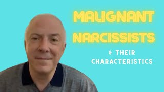 8 Characteristics of a Malignant Narcissist