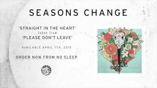 Seasons Change - Straight In The Heart