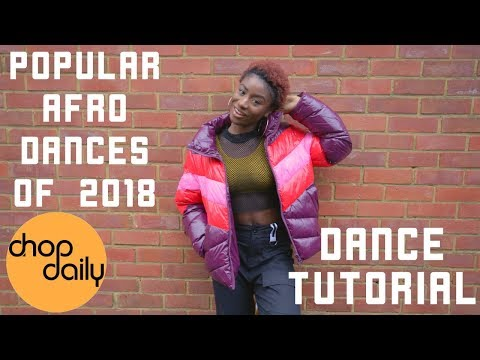 How To Dance Popular Afro Moves of 2018 (Shaku, Zanku, Kupe Tutorial) | Chop Daily