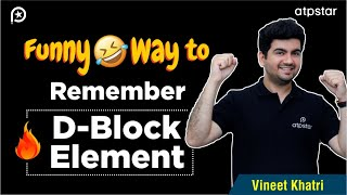 Remember D block Elements in 7 min 🤣 Class 12  ATP STAR   NEET & JEE Inorganic chemistry  Vineet sir