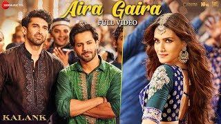 Aira Gaira - Full Video   Kalank   Kriti Varun Aditya Alia   Antara Javed Tushar   Pritam   Amitabh