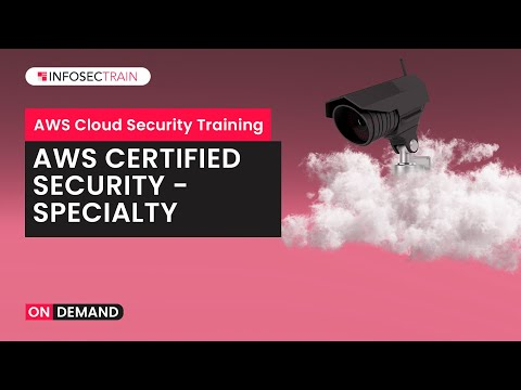 AWS Certified Security – Specialty   AWS Cloud Security Training