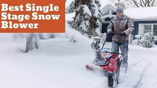 Best Single Stage Snow Blower To Buy With Confidence