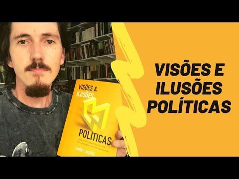 Visões e ilusões políticas - David Koyzis (parte 1)