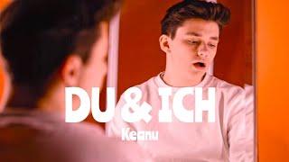 """Keanu - """"DU & ICH"""""""