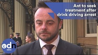 Ant to seek treatment after drink driving arrest