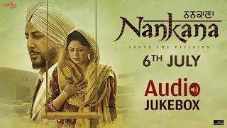Nankana Full Movie Audio Jukebox | Gurdas Maan | Jatinder Shah | Rel. 6th July | Saga Music