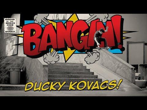 Zachary Ducky Kovacs - Bangin!