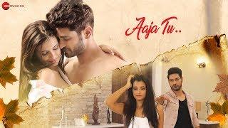 Aaja Tu - Official Music Video   Harmaan Nazim & Sarodee Borah   Ankit Bhatia & Sonali Sudan