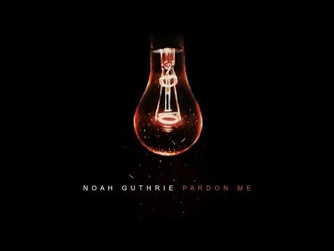 Pardon Me by Noah Guthrie - Official Music Video