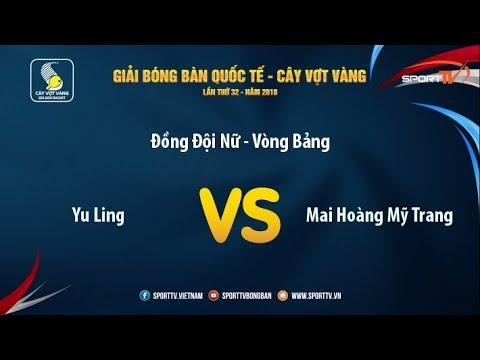 Giải Quốc Tế Cây Vợt Vàng 2018 | Mai Hoàng Mỹ Trang (HCM) vs Yu Ling (TPE) | ĐĐ Nữ Bảng D
