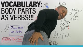 Learn English Vocabulary: 12 ways to use body parts as verbs
