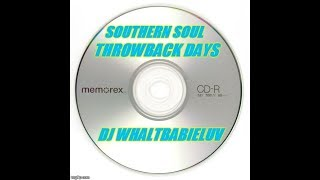 "*Southern soul / Soul Blues / R&B Mix  2015 - ""Throwback Days"" (Dj Whaltbabieluv)"