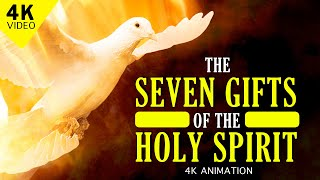 THE SEVEN GIFTS OF THE HOLY SPIRIT | 4K VIDEO