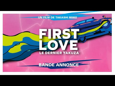 First Love, le dernier yakuza Haut et Court