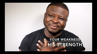 Your Weakness | His Strength