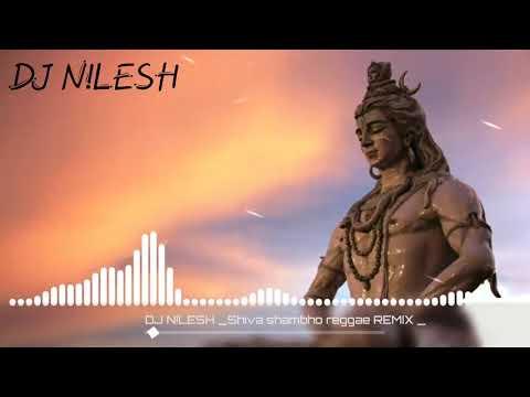 Shiva Shambho Reggae _ DJ N!LESH REMIX ( MAHA SHIVRATRI