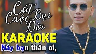 Cát Bụi Cuộc Đời Karaoke - Phú Lê | Beat Chuẩn | Chạm Mặt Giang Hồ