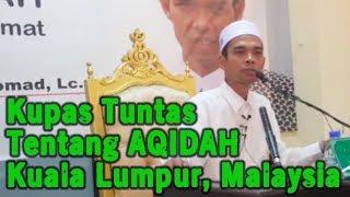 UAS Memang MENYEJUKAN! Ustadz Abdul Somad Kupas Tuntas Tentang AQIDAH Di Kuala Lumpur Malaysia