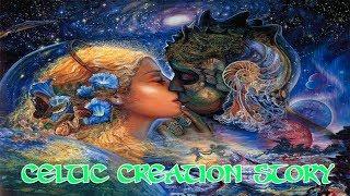The Celtic Creation Myth
