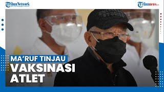 Ini Pesan Ma'ruf Amin saat Meninjau Vaksinasi Atlet di Istora Senayan Jakarta