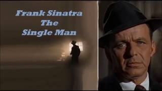 Frank Sinatra........The Single Man..