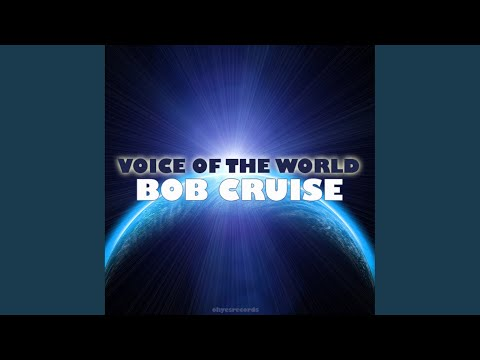 Bob Cruise - Voice Of The World (Video-Edit)