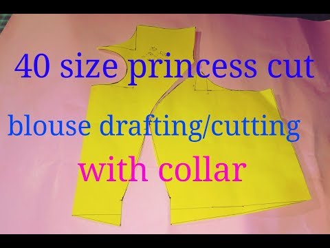 40 size princess cut blouse drafting and cutting with collar(part-1)