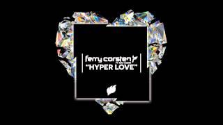 Ferry Corsten ft Nat Dunn - Hyper Love [Teaser] OUT NOW