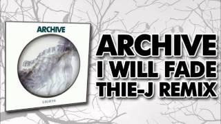 Archive - I will fade (Thie-J Autumn Days Remix)