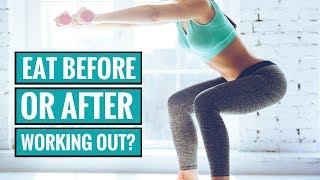 Should You Eat Before or After Working Out?