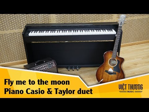 Fly me to the moon - Piano Casio PX870 và guitar Taylor